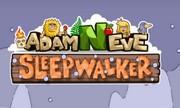 Adam and Eve 6: Sleepwalker